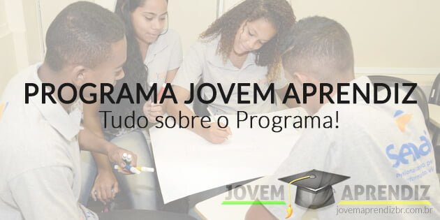 Programa Jovem Aprendiz – Tudo sobre o Programa!